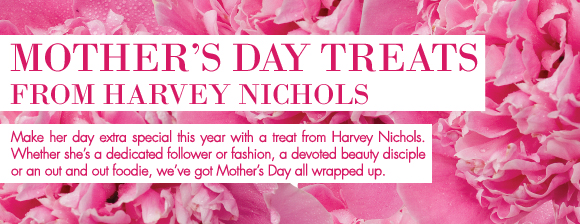 Make her day extra special this year with a treat from Harvey Nichols. Whether she's a dedicated follower or fashion, a devoted beauty disciple or an out and out foodie we've got Mother's Day all wrapped up.